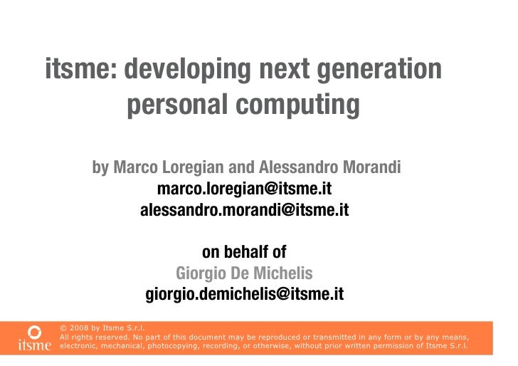 itsme: developing next generation        personal computing           by Marco Loregian and Alessandro Morandi            ...