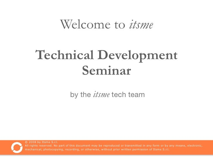 Welcome to itsme        Technical Development              Seminar                               by the itsme tech team   ...