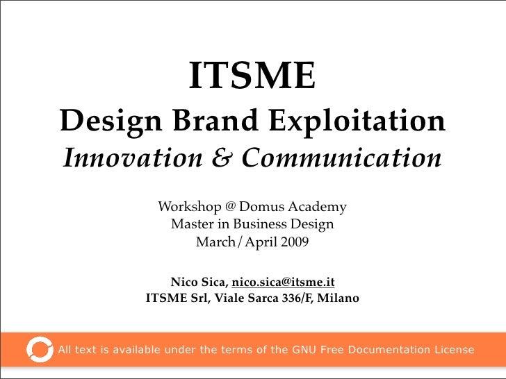 ITSME Design Brand Exploitation Innovation & Communication                  Workshop @ Domus Academy                   Mas...
