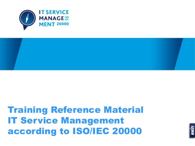 Training Reference MaterialIT Service Managementaccording to ISO/IEC 20000