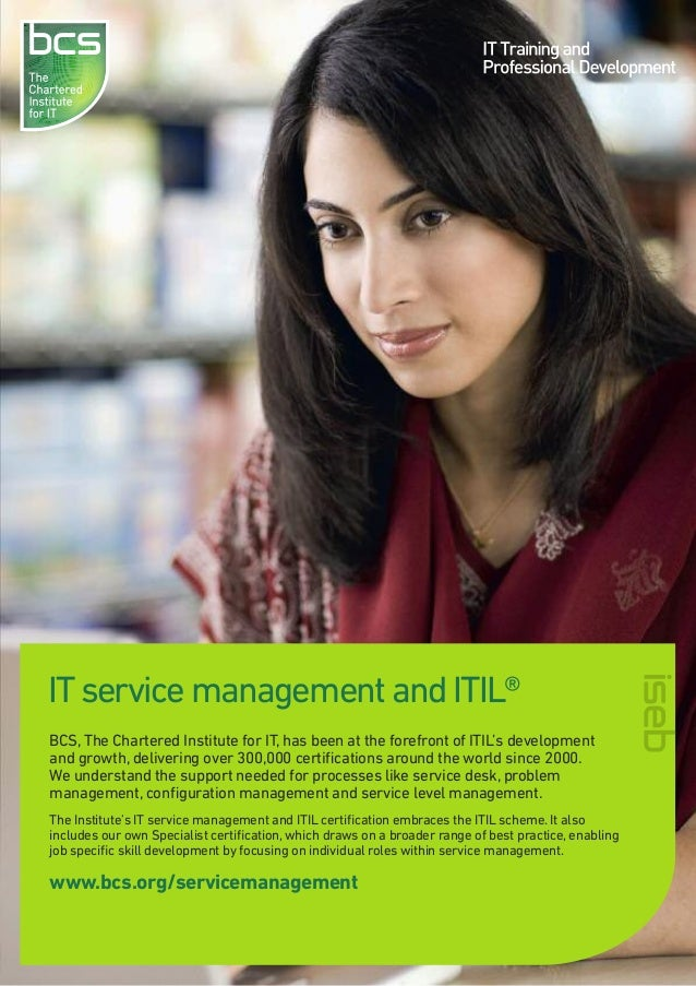 IT service management and ITIL® BCS, The Chartered Institute for IT, has been at the forefront of ITIL's development and g...