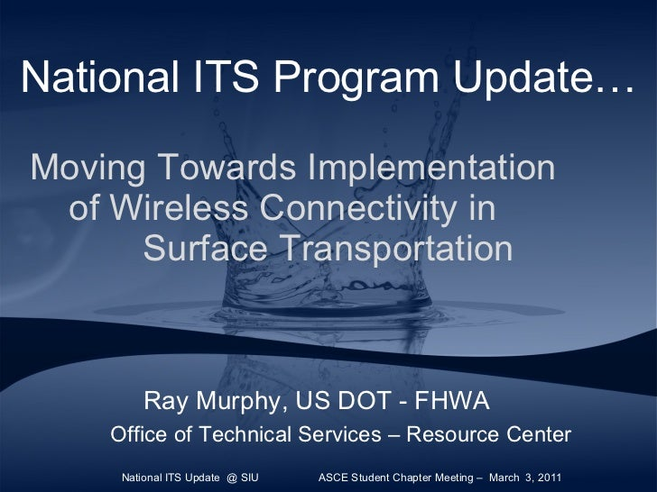 National ITS Program Update…   Moving Towards Implementation  of Wireless Connectivity in  Surface Transportation <ul><ul>...