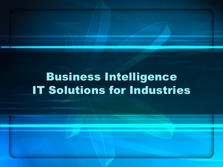 Business IntelligenceIT Solutions for Industries