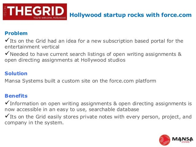 Hollywood startup rocks with force.comProblemIts on the Grid had an idea for a new subscription based portal for theenter...