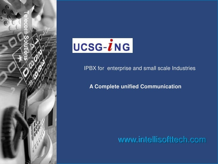 IPBX for  enterprise and small scale Industries <br />A Complete unified Communication <br />www.intellisofttech.com<br />