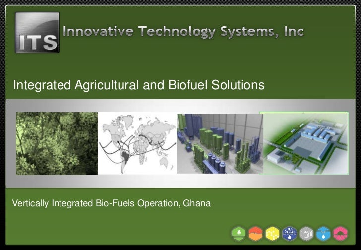 Innovative Technology Systems Inc. Vertically Integrated Bio-Fuels Operation.