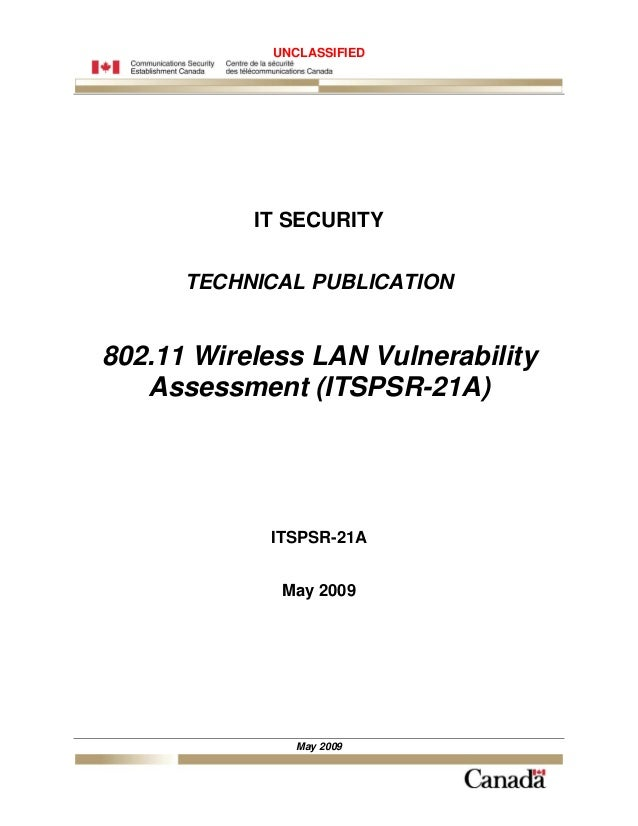 UNCLASSIFIED           IT SECURITY      TECHNICAL PUBLICATION802.11 Wireless LAN Vulnerability   Assessment (ITSPSR-21A)  ...