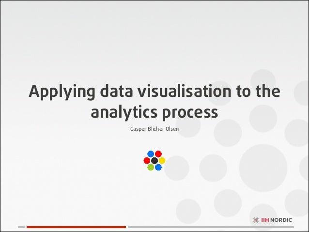 Applying data visualisation to the analytics process