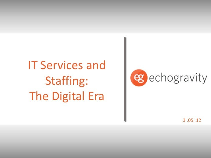 IT Services and    Staffing:The Digital Era                  .3 .05 .12