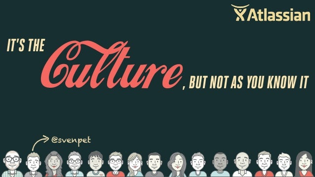 It's the culture, but not as you know it