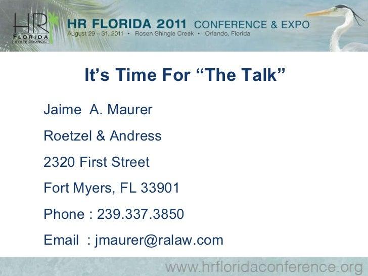 Jaime  A. Maurer Roetzel & Andress 2320 First Street Fort Myers, FL 33901 Phone : 239.337.3850 Email  : jmaurer@ralaw.com ...