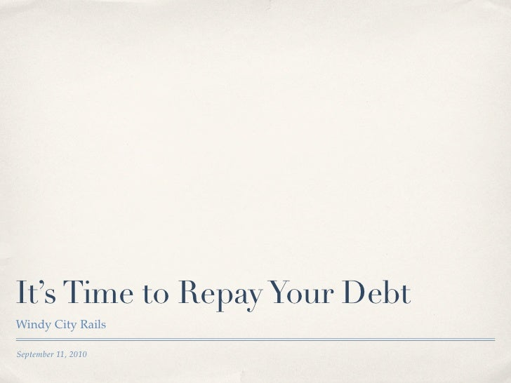 It's Time to Repay Your Debt