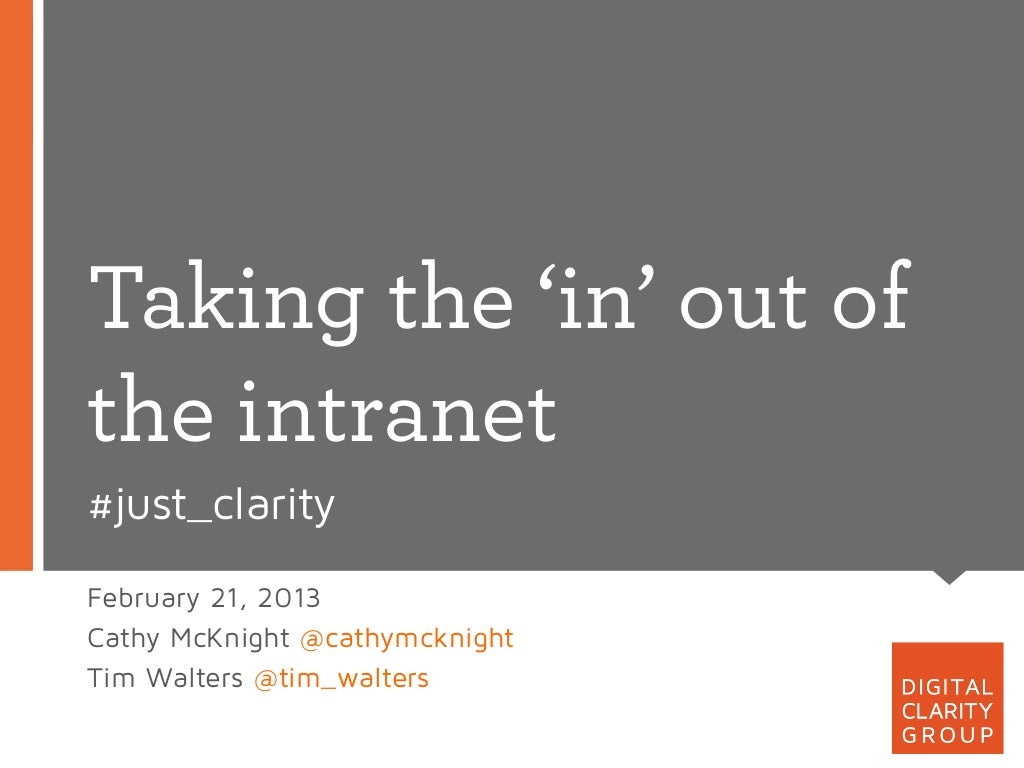 It's time to take the 'in' out of intranet webinar dcg 130221