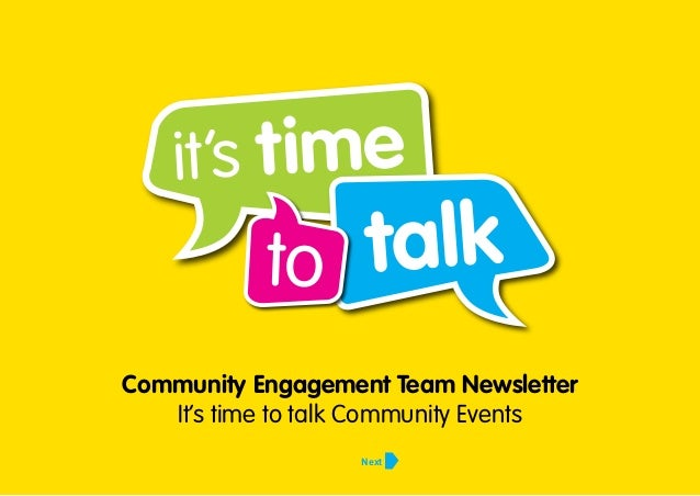 Community Engagement Team Newsletter It's time to talk Community Events Next