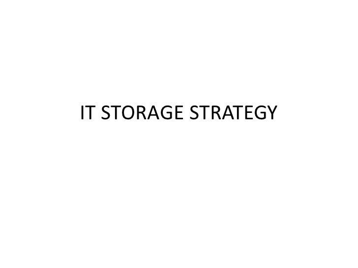 IT STORAGE STRATEGY<br />