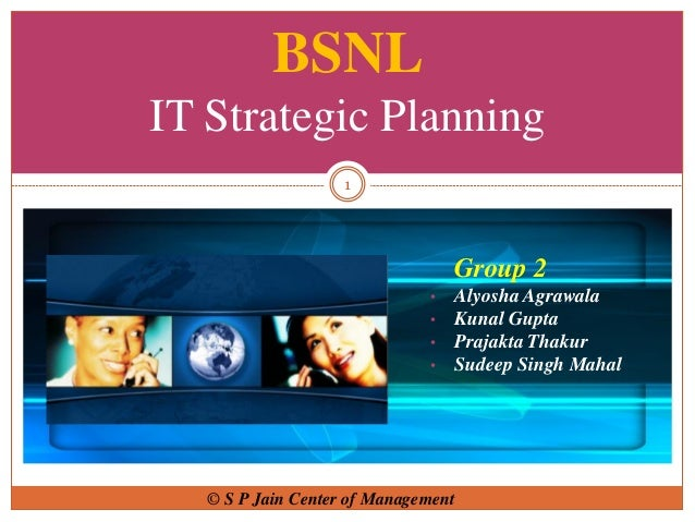 It strategic planning project work it strategy for bsnl