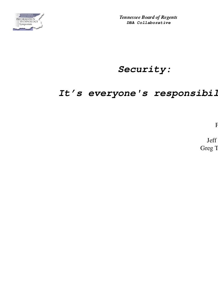 Tennessee Board of Regents             DBA Collaborative         Security:It's everyones responsibility                   ...