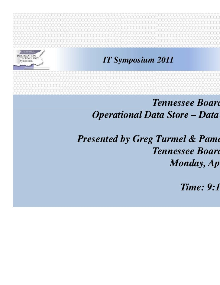 IT Symposium 2011                Tennessee Board of Regents   Operational Data Store – Data ReplicationPresented by Greg T...