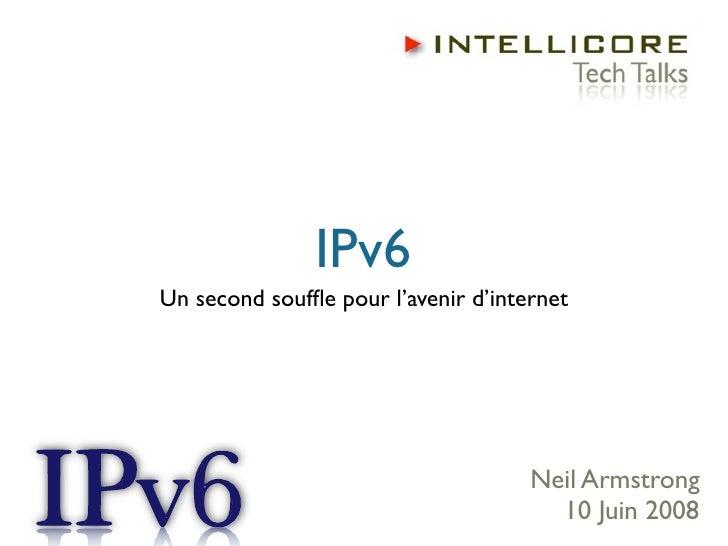 IPv6 Un second souffle pour l'avenir d'internet                                          Neil Armstrong                    ...