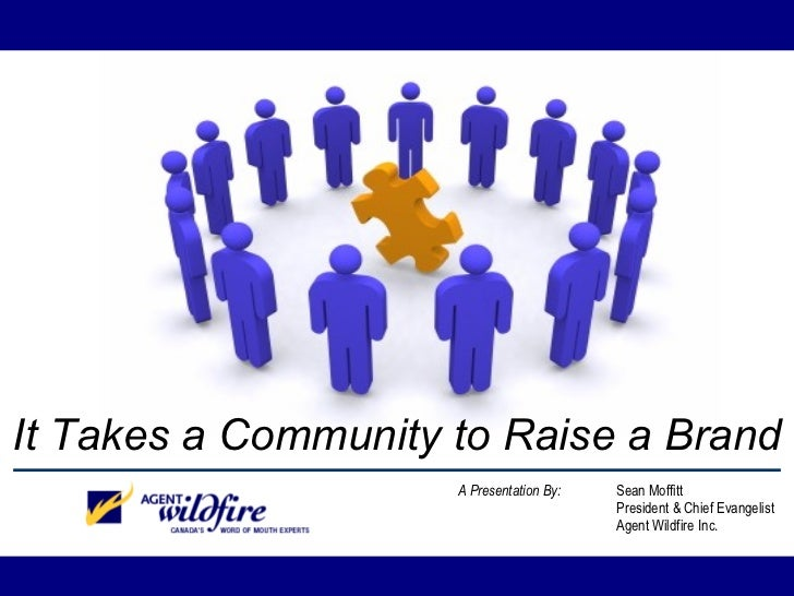 It Takes a Community to Raise a Brand - by Sean Moffitt