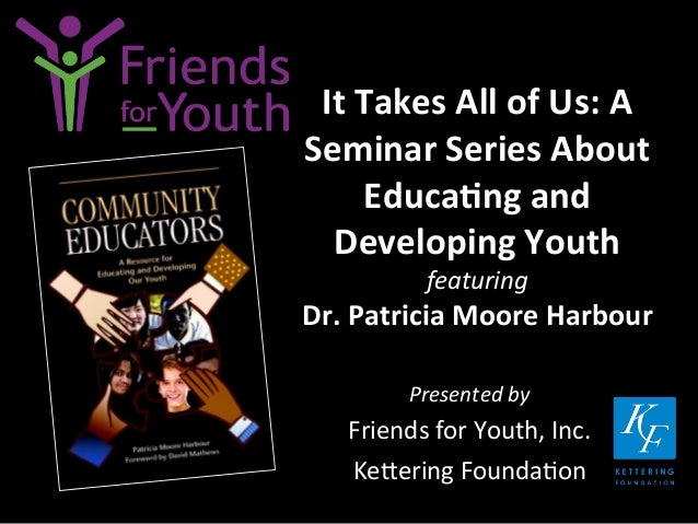 It Takes All of Us: A Seminar Series About Educating and Developing Youth, Part One