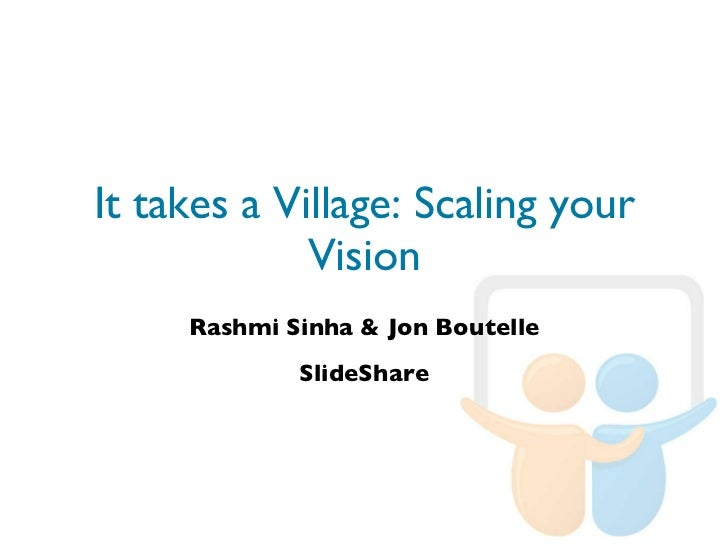 It takes a village: Scaling your vision