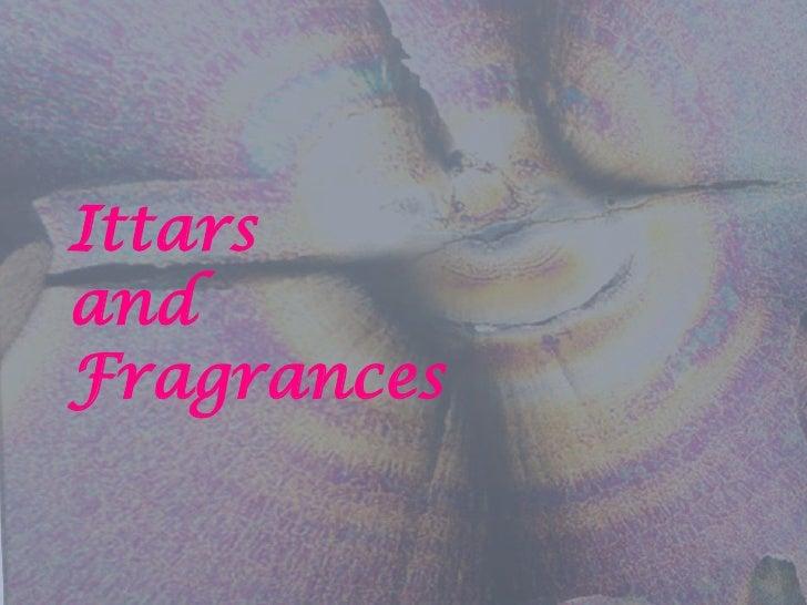 Ittars and Fragrances