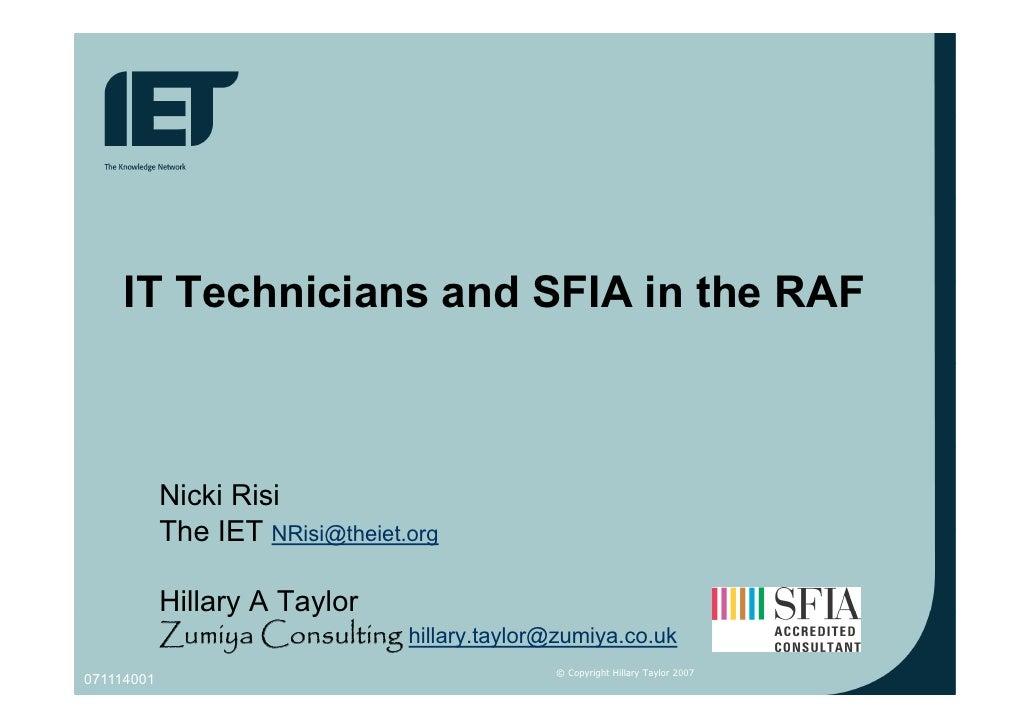 IT Technicians and SFIA in the RAF         T h i i       d      i th                Nicki Risi             The IET NRi i@t...