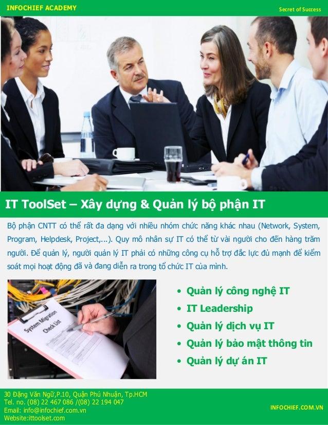 Bộ phận CNTT có thể rất đa dạng với nhiều nhóm chức năng khác nhau (Network, System, Program, Helpdesk, Project,...). Quy ...
