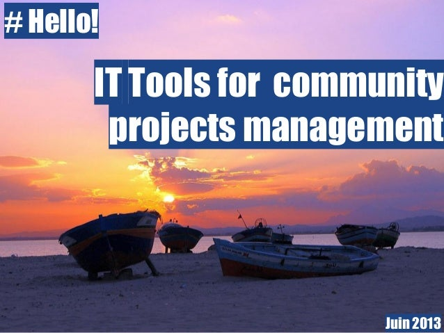 # Hello! IT Tools for community projects management Juin 2013