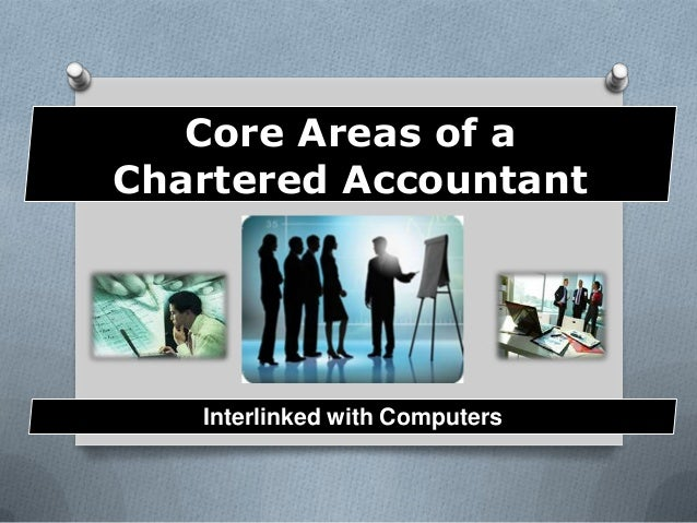Core Areas of a Chartered Accountant Interlinked with Computers