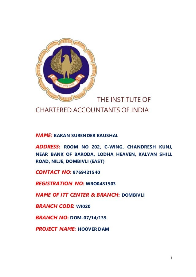 1 THE INSTITUTE OF CHARTERED ACCOUNTANTS OF INDIA NAME: KARAN SURENDER KAUSHAL ADDRESS: ROOM NO 202, C-WING, CHANDRESH KUN...