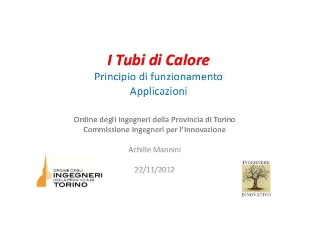 I Tubi di CaloreI Tubi di CalorePrincipio di funzionamentoApplicazioniOrdine degli Ingegneri della Provincia di TorinoComm...