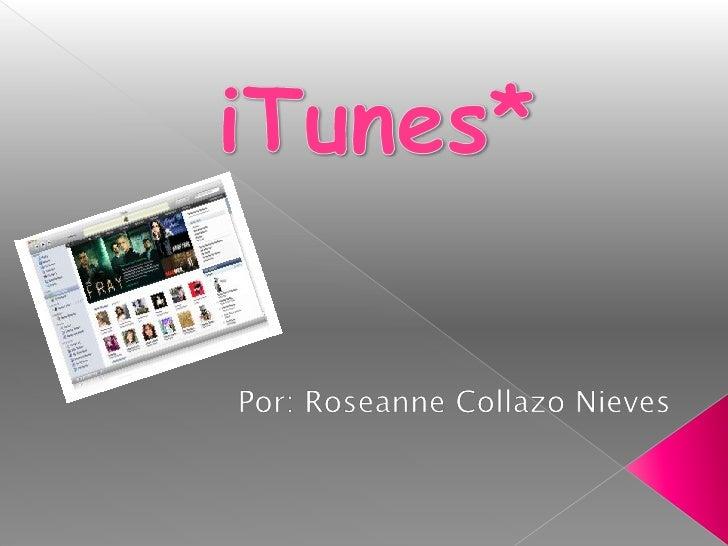 iTunes*<br />Por: Roseanne Collazo Nieves<br />