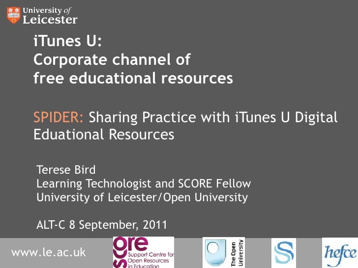 iTunes U: Corporate channel of free educational resources SPIDER:  Sharing Practice with iTunes U Digital Eduational Resou...