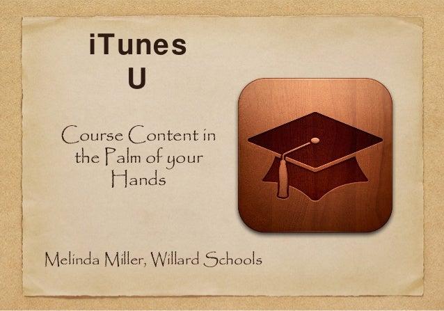 iTunes U Course Content in the Palm of your Hands  Melinda Miller, Willard Schools