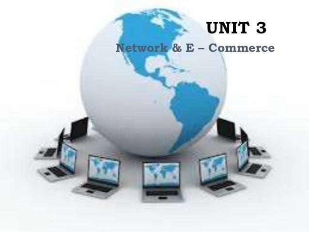 UNIT 3Network & E – Commerce
