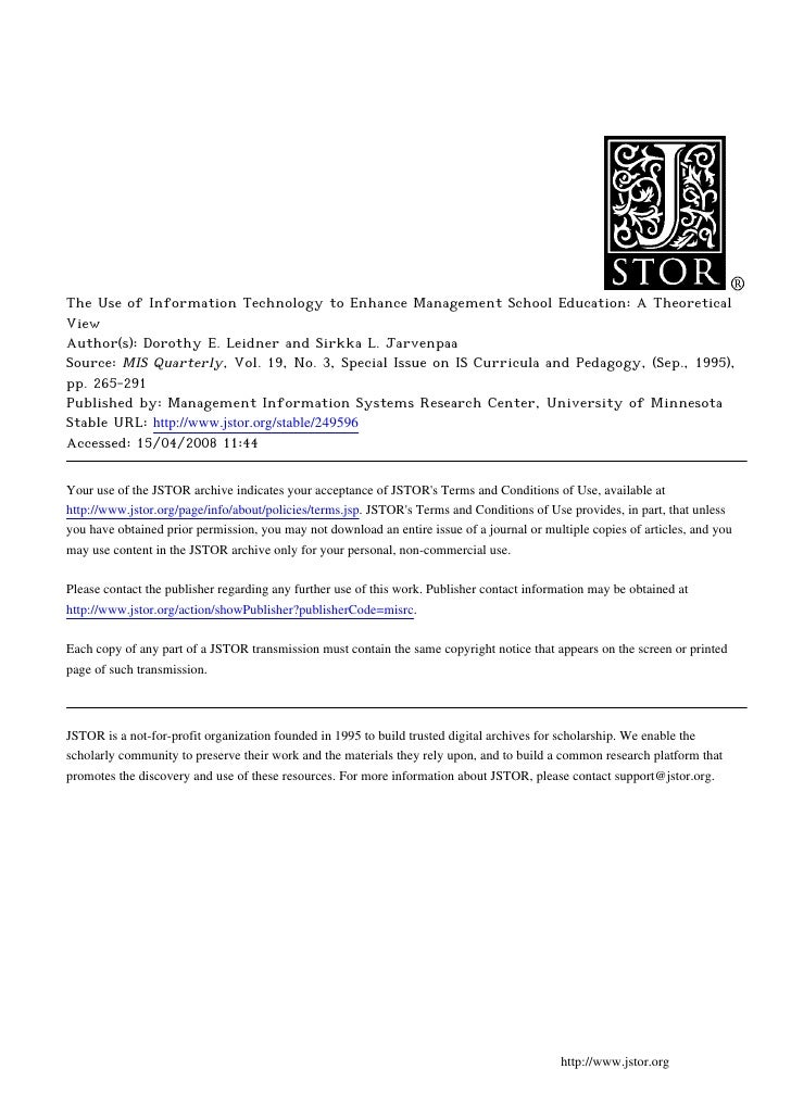 The Use of Information Technology to Enhance Management School Education: A TheoreticalViewAuthor(s): Dorothy E. Leidner a...