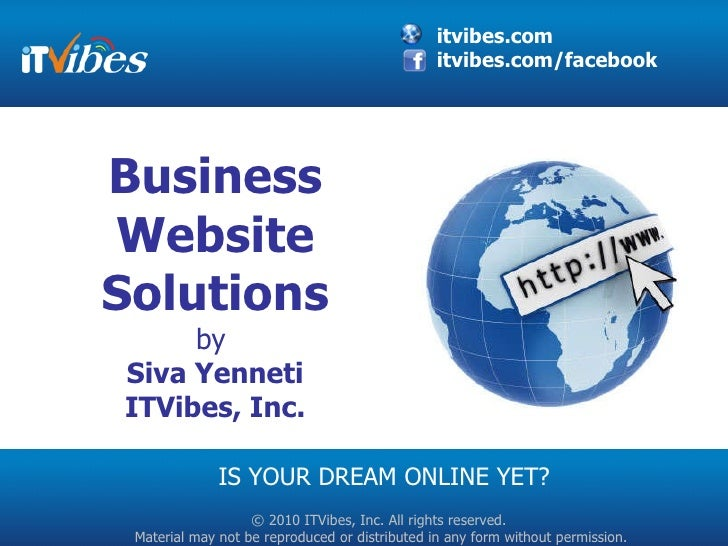 Business Website Solutions by  Siva Yenneti ITVibes, Inc. IS YOUR DREAM ONLINE YET?