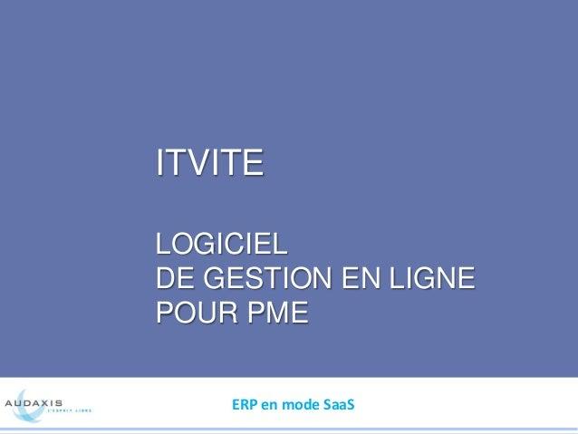 ITVITE LOGICIEL DE GESTION EN LIGNE POUR PME ERP en mode SaaS