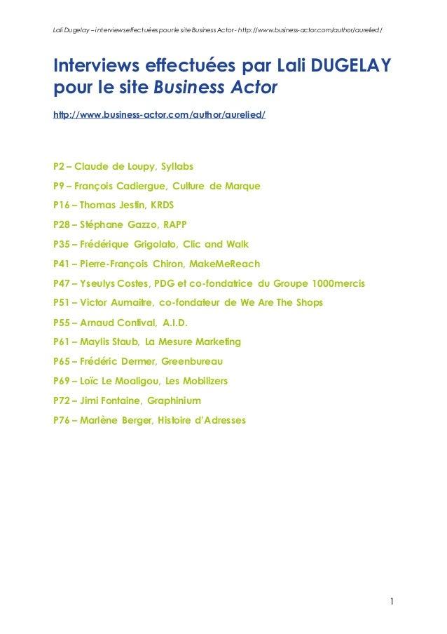 Lali Dugelay – interviews effectuées pour le site Business Actor - http://www.business-actor.com/author/aurelied/ 1 Interv...