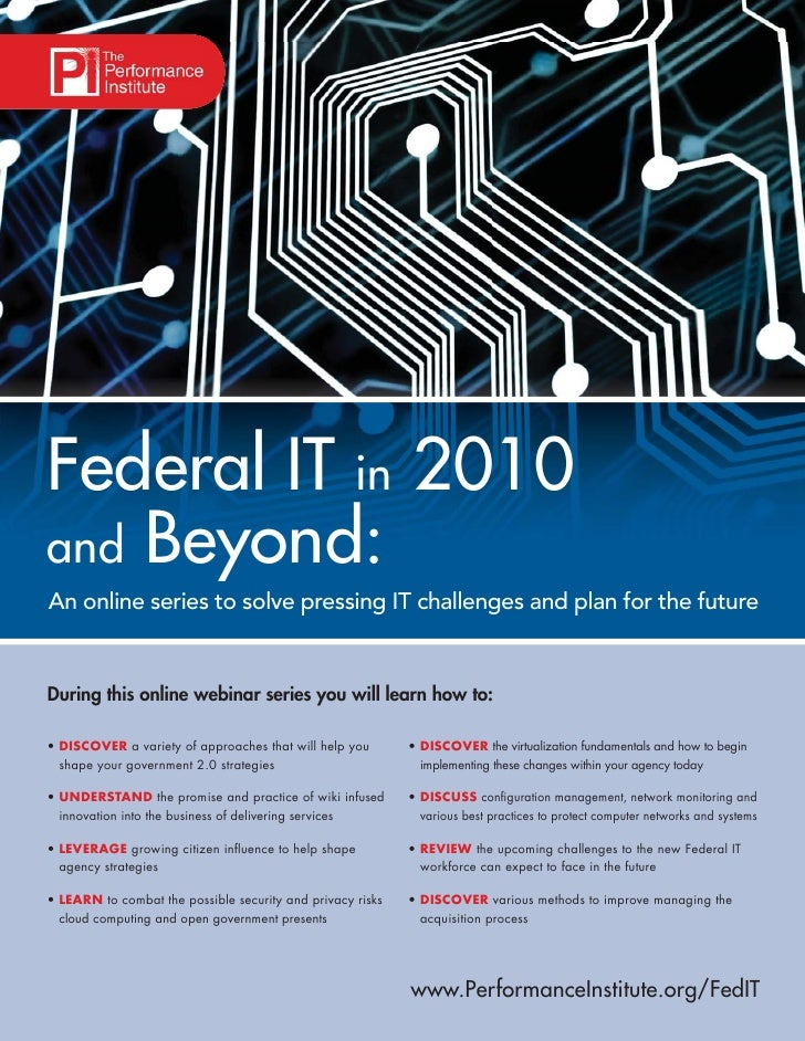 Federal IT in 2010 and Beyond: An online series to solve pressing IT challenges and plan for the future   During this onli...