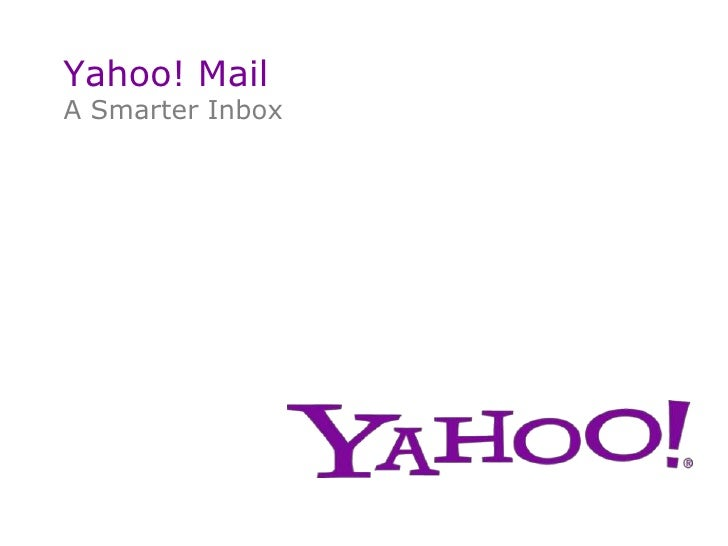 Yahoo! Mail<br />A Smarter Inbox<br />Press meeting with<br />David McDowell<br />DirectorofProduct Marketing Yahoo! Europ...