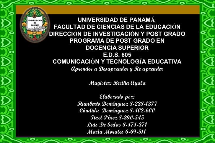 UNIVERSIDAD DE PANAM Á   FACULTAD DE CIENCIAS DE LA EDUCACI Ó N DIRECCI Ó N DE INVESTIGACI Ó N Y POST GRADO PROGRAMA DE PO...