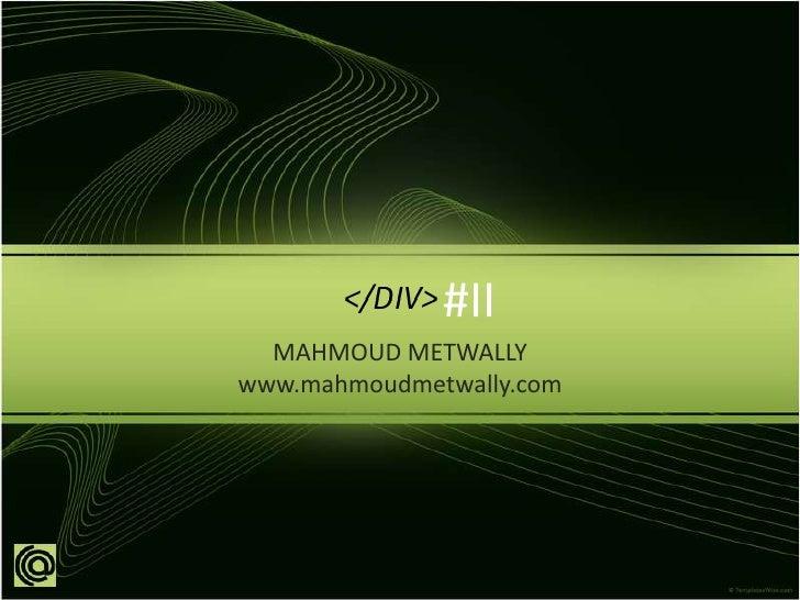 #II<br />MAHMOUD METWALLY<br />www.mahmoudmetwally.com<br />