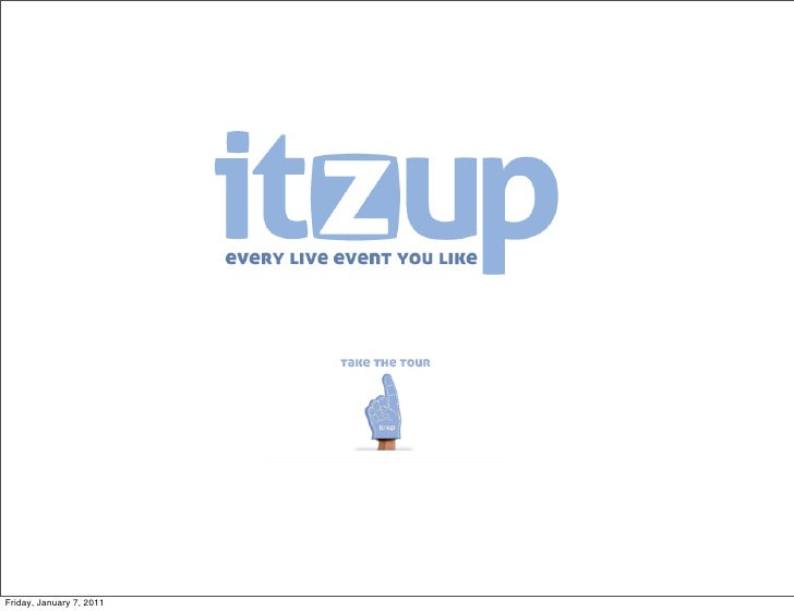 One schedule.Every live event.Once you createyour fan profile,itzup gives you aschedule of everyupcoming live eventfeaturin...