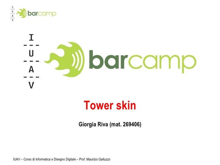 Tower skin Giorgia Riva (mat. 269406) IUAV – Corso di Informatica e Disegno Digitale – Prof. Maurizio Galluzzo