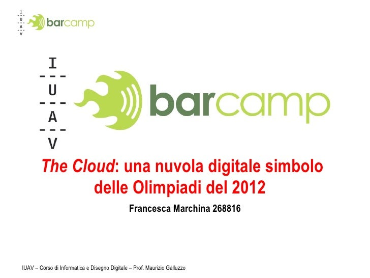The Cloud : una nuvola digitale simbolo delle Olimpiadi del 2012  Francesca Marchina 268816