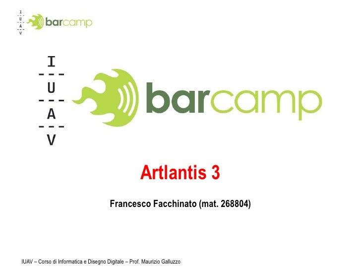 IUAV – Corso di Informatica e Disegno Digitale – Prof. Maurizio Galluzzo<br />Artlantis 3<br />Francesco Facchinato (mat. ...
