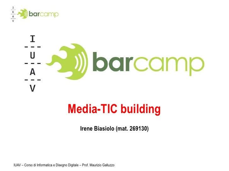 IUAV – Corso di Informatica e Disegno Digitale – Prof. Maurizio Galluzzo<br />Media-TIC building<br />Irene Biasiolo (mat....